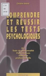 Christine Amaral - Comprendre et réussir les tests psychologiques.