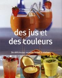 Des jus et des couleurs- De délicieuses recettes faciles à réaliser - Christine Ambridge |