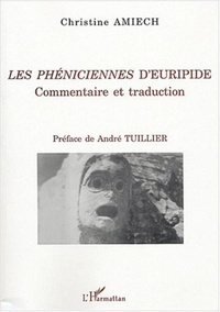 Christine Amiech - Les Phéniciennes d'Euripide - Commentaire et traduction.