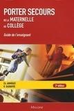 Christine Ammirati et Rémi Gagnayre - Porter secours - Un apprentissage de la maternelle au collège - Guide de l'enseignant.