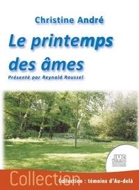 Christine André - Le printemps des âmes.