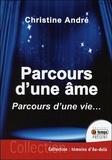 Christine André - Parcours d'une âme - Parcours d'une vie.