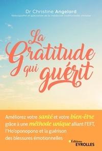 La gratitude qui guérit - Améliorer votre santé et votre bien-être grâce à une méthode unique alliant lEFT à lHooponopono et la guéri.pdf