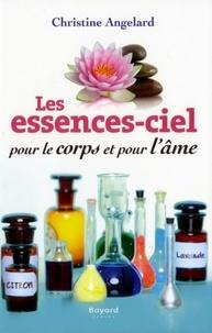 Christine Angelard - Les essences-ciel pour le corps et pour l'âme.