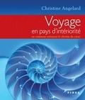 Christine Angelard - Voyage en pays d'intériorité - ou comment retrouver le chemin du coeur.