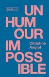 Christine Anglot - Un humour impossible.