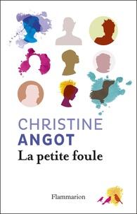 Christine Angot - La petite foule.