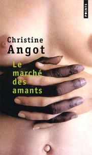Christine Angot - Le marché des amants.