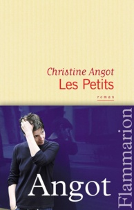 Christine Angot - Les Petits.