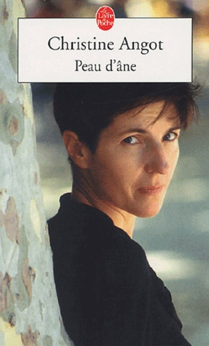 Christine Angot - Peau d'Ane.