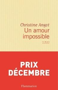 Christine Angot - Un amour impossible.