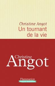 Christine Angot - Un tournant de la vie.
