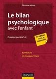 Christine Arbisio - Le bilan psychologique avec l'enfant - 2e éd. - Clinique du WISC-IV.