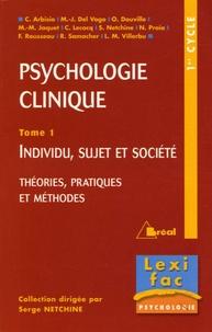 Christine Arbisio et Marie-José Del Volgo - Psychologie clinique - Tome 1, Individu, sujet et société, théories, pratiques et méthodes.