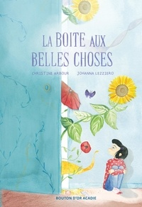Christine Arbour et Johanna Lezziero - La boite aux belles choses.