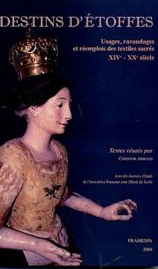 Christine Aribaud - Destins d'étoffes : Usages, ravaudages et remplois des textiles sacrés (14e-20e siècle) - Acte des Troisièmes Journées d'Etude de l'AFET (janvier 1999).