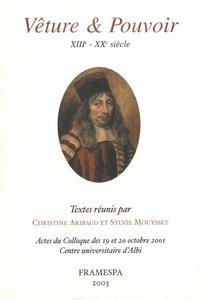 Christine Aribaud - Vêture et pouvoir, XIIIe-XXe siècle : actes du colloque d'Albi.