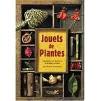 Jouets de plantes - Histoires et secrets de fabrications.pdf
