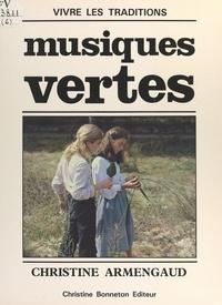 Christine Armengaud et Christine Augramend - Musiques vertes.