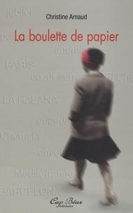 Christine Arnaud - La boulette de papier.