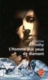 Christine Arnothy - L'Homme aux yeux de diamant.