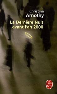 Christine Arnothy - La Dernière Nuit avant l'an 2000.