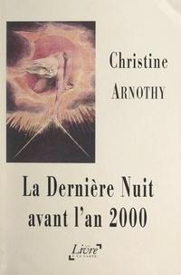 Christine Arnothy et William Blake - La dernière nuit avant l'an 2000.