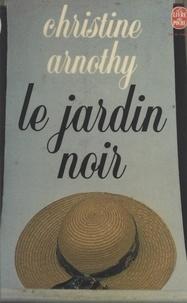 Christine Arnothy - Le jardin noir.