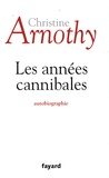 Christine Arnothy - Les années cannibales.
