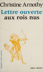 Christine Arnothy - Lettre ouverte aux rois nus.