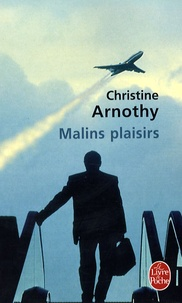 Christine Arnothy - Malins plaisirs.