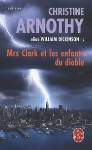 Christine Arnothy - Mrs Clark et les enfants du diable - Tome 2.