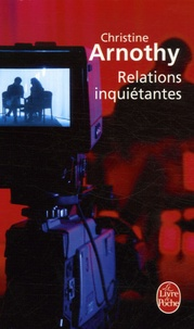 Christine Arnothy - Relations inquiétantes.