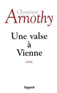 Christine Arnothy - Une valse à Vienne.