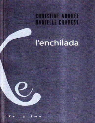 Christine Aubrée et Danielle Charest - L'enchilada.