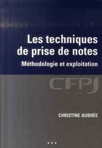 Christine Aubrée - Les techniques de prise de notes - Méthodologie et exploitation.