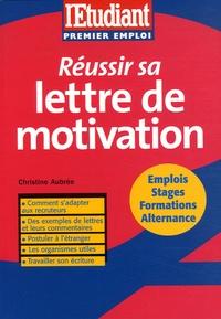 Christine Aubrée - Réussir sa lettre de motivation.