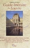 Christine Ausseur - Guide littéraire du Louvre.