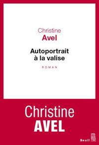 Christine Avel - Autoportrait à la valise.
