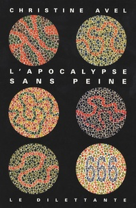 Christine Avel - L'Apocalypse sans peine.