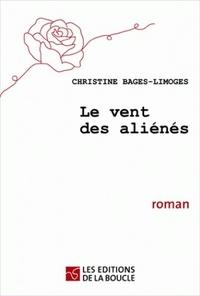 Christine Bages-Limoges - Le vent des aliénés.