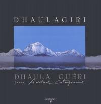 Christine Baillet et David Amand - Dhaulagiri - Dhaula Guéri, Une aventure citoyenne.