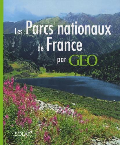 Christine Baillet - Les Parcs nationaux de France par Géo.