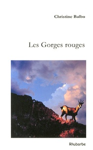 Christine Balbo - Les Gorges rouges - Et autres contes cruels.