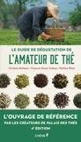 Christine Barbaste et François-Xavier Delmas - Le guide de dégustation de l'amateur de thé.