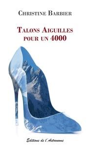 Christine Barbier - Talons Aiguilles pour un 4000.