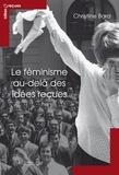 Christine Bard - Le féminisme au-delà des idées reçues.