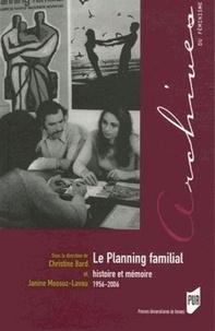 Christine Bard et Janine Mossuz-Lavau - Le planning familial : histoire et mémoire (1956-2006).
