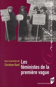 Christine Bard - Les féministes de la première vague.
