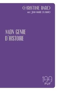 Christine Bard et Jean-Marie Durand - Mon genre d'histoire.